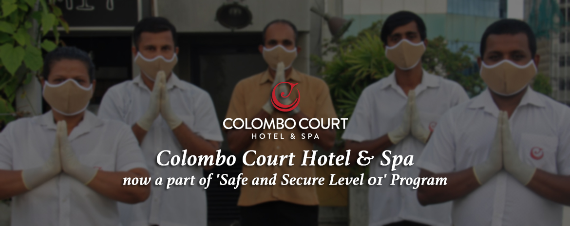 Colombo Court Hotel & Spa now a part of Safe and Secure Level One Program